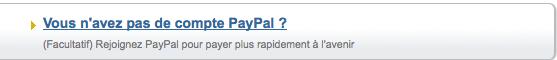 Vous n'avez pas de compte PayPal ?